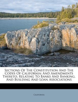Sections of the Constitution and the Codes of California