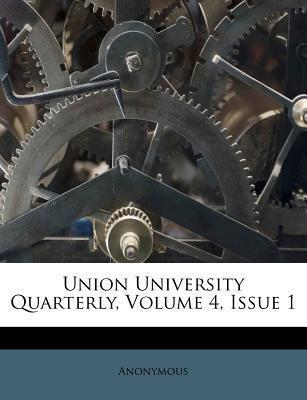 Union University Quarterly, Volume 4, Issue 1