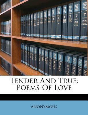 Tender and True