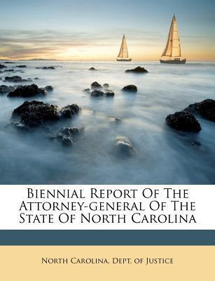 Biennial Report of the Attorney-General of the State of North Carolina