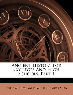 Ancient History for Colleges and High Schools, Part 1