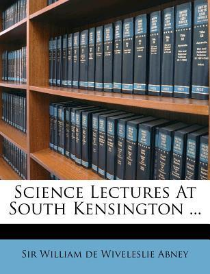 Science Lectures at South Kensington ...