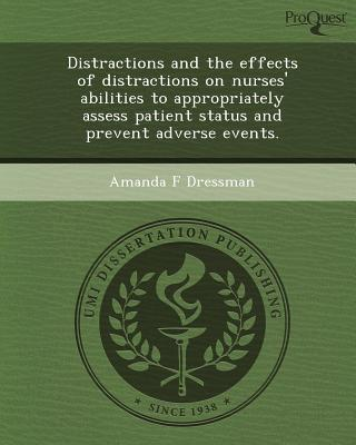 Distractions and the Effects of Distractions on Nurses' Abilities to Appropriately Assess Patient Status and Prevent Adverse Events