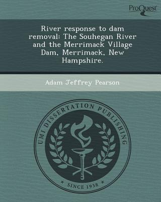 River Response to Dam Removal: The Souhegan River and the Merrimack Village Dam