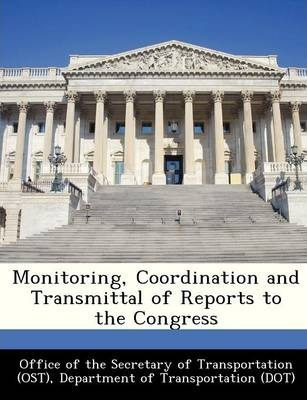Monitoring, Coordination and Transmittal of Reports to the Congress