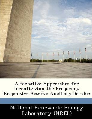 Alternative Approaches for Incentivizing the Frequency Responsive Reserve Ancillary Service