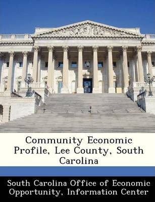 Community Economic Profile, Lee County, South Carolina