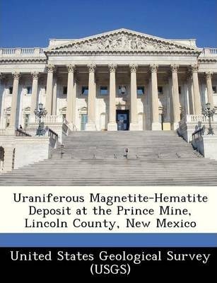 Uraniferous Magnetite-Hematite Deposit at the Prince Mine, Lincoln County, New Mexico