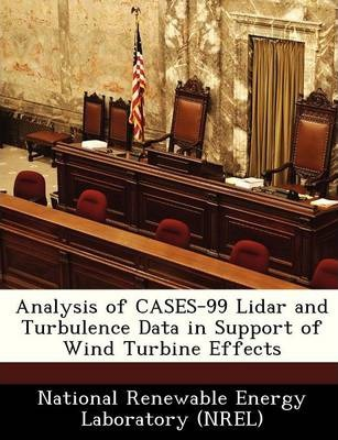 Analysis of Cases-99 Lidar and Turbulence Data in Support of Wind Turbine Effects