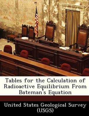 Tables for the Calculation of Radioactive Equilibrium from Bateman's Equation