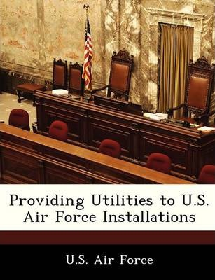 Providing Utilities to U.S. Air Force Installations