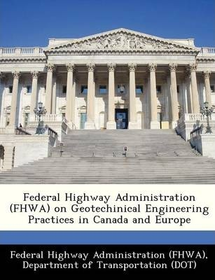 Federal Highway Administration (Fhwa) on Geotechinical Engineering Practices in Canada and Europe