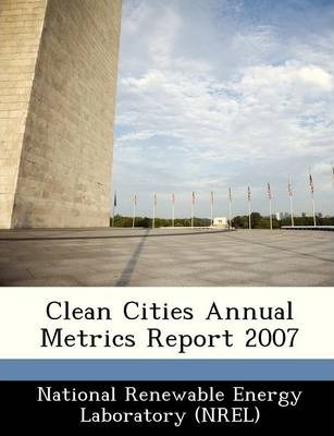 Clean Cities Annual Metrics Report 2007