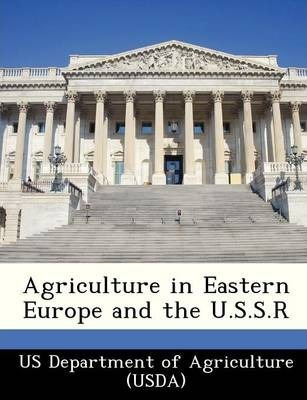 Agriculture in Eastern Europe and the U.S.S.R