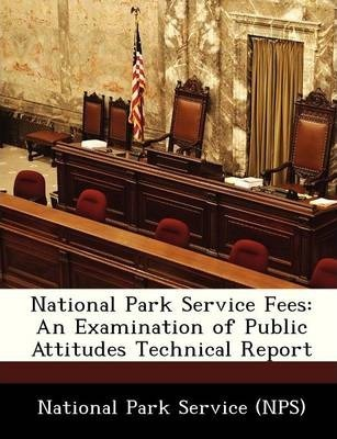 National Park Service Fees : An Examination of Public Attitudes Technical Report