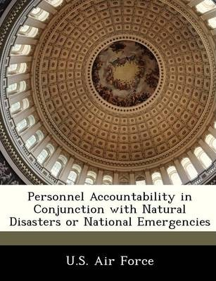 Personnel Accountability in Conjunction with Natural Disasters or National Emergencies