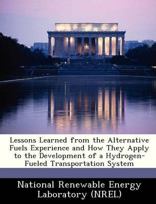 Lessons Learned from the Alternative Fuels Experience and How They Apply to the Development of a Hydrogen-Fueled Transportation System
