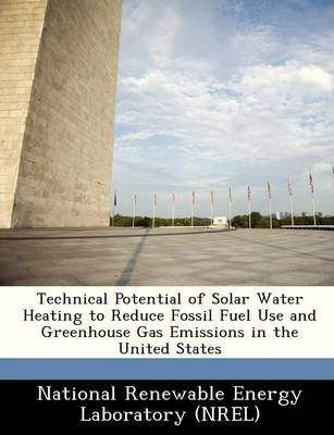 Technical Potential of Solar Water Heating to Reduce Fossil Fuel Use and Greenhouse Gas Emissions in the United States