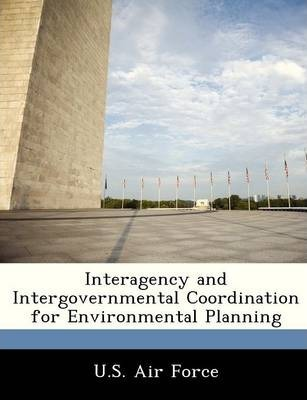Interagency and Intergovernmental Coordination for Environmental Planning