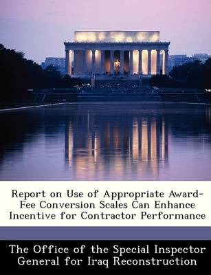 Report on Use of Appropriate Award-Fee Conversion Scales Can Enhance Incentive for Contractor Performance