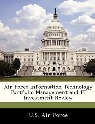 Air Force Information Technology Portfolio Management and It Investment Review