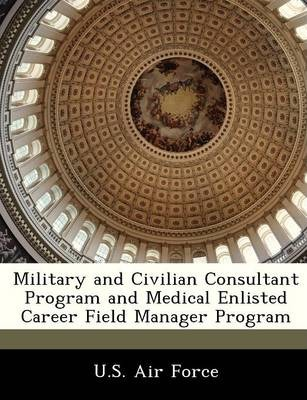 Military and Civilian Consultant Program and Medical Enlisted Career Field Manager Program