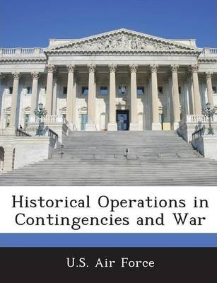 Historical Operations in Contingencies and War