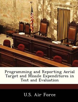 Programming and Reporting Aerial Target and Missile Expenditures in Test and Evaluation