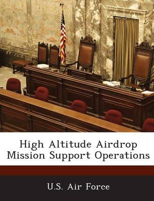 High Altitude Airdrop Mission Support Operations