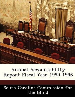 Annual Accountability Report Fiscal Year 1995-1996