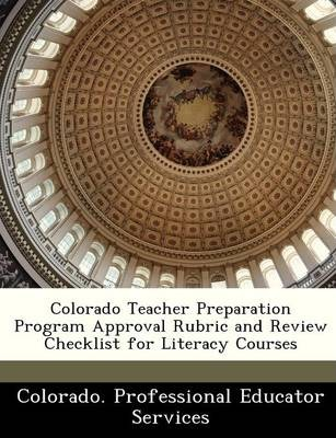 Colorado Teacher Preparation Program Approval Rubric and Review Checklist for Literacy Courses