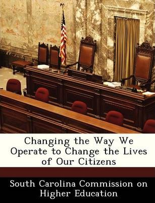 Changing the Way We Operate to Change the Lives of Our Citizens