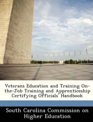 Veterans Education and Training On-The-Job Training and Apprenticeship Certifying Officials' Handbook