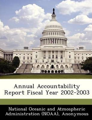 Annual Accountability Report Fiscal Year 2002-2003