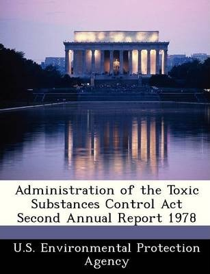 Administration of the Toxic Substances Control ACT Second Annual Report 1978