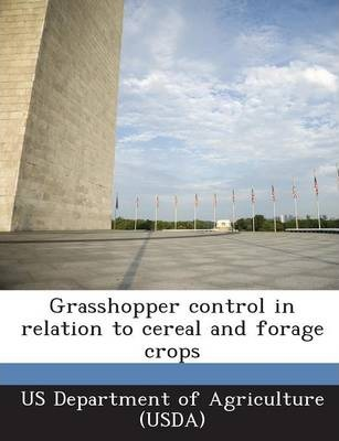 Grasshopper Control in Relation to Cereal and Forage Crops