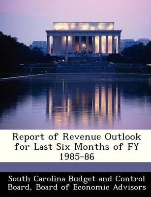 Report of Revenue Outlook for Last Six Months of Fy 1985-86