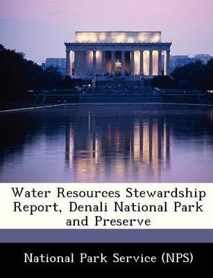 Water Resources Stewardship Report, Denali National Park and Preserve