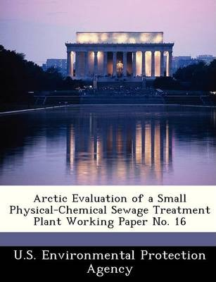 Arctic Evaluation of a Small Physical-Chemical Sewage Treatment Plant Working Paper No. 16