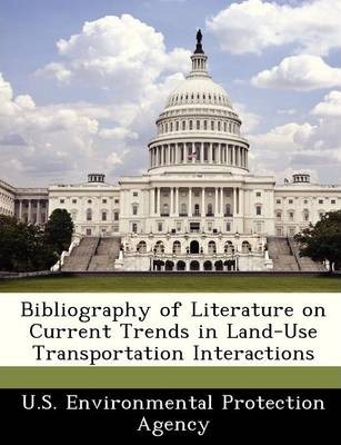 Bibliography of Literature on Current Trends in Land-Use Transportation Interactions