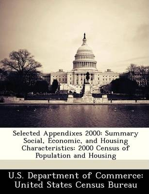 Selected Appendixes 2000 : Summary Social, Economic, and Housing Characteristics: 2000 Census of Population and Housing