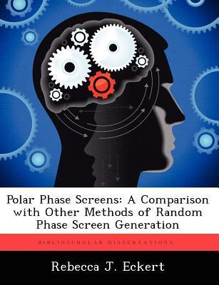 Polar Phase Screens  A Comparison with Other Methods of Random Phase Screen Generation