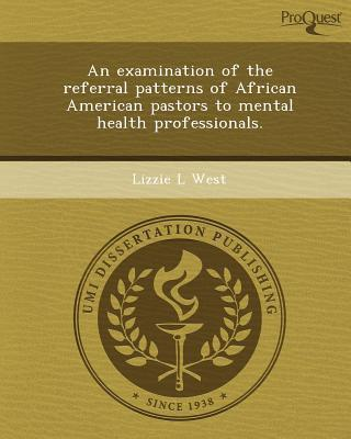 An Examination Of The Referral Patterns Of African American Pastors