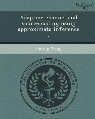 Adaptive Channel and Source Coding Using Approximate Inference