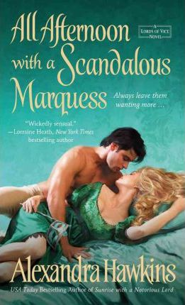 All Afternoon with a Scandalous Marquess