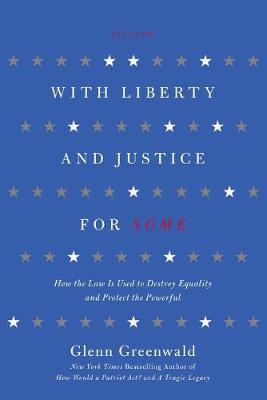 With Liberty and Justice for Some