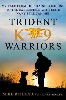 eBook PDF Trident K9 Warriors : My Tale from the Training