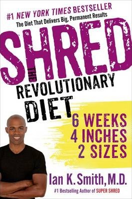 Shred : The Revolutionary Diet
