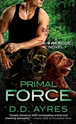 Primal Force  A K-9 Rescue Novel