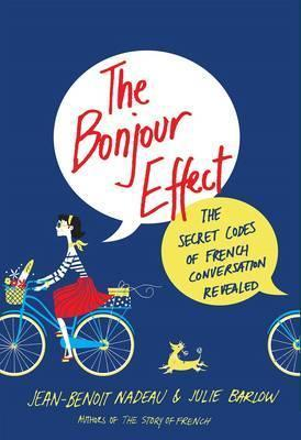 The Bonjour Effect : The Secret Codes of French